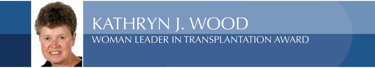 Kathyrn J. Wood Woman Leader in Transplantation Award