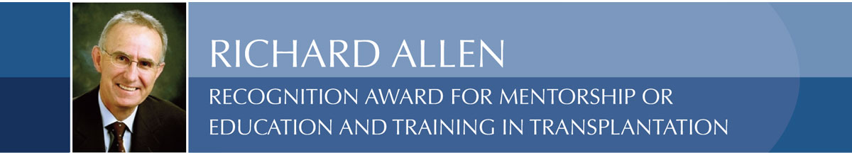 Richard Allen Recognition Award for Mentorship or  Education and Training in Transplantation