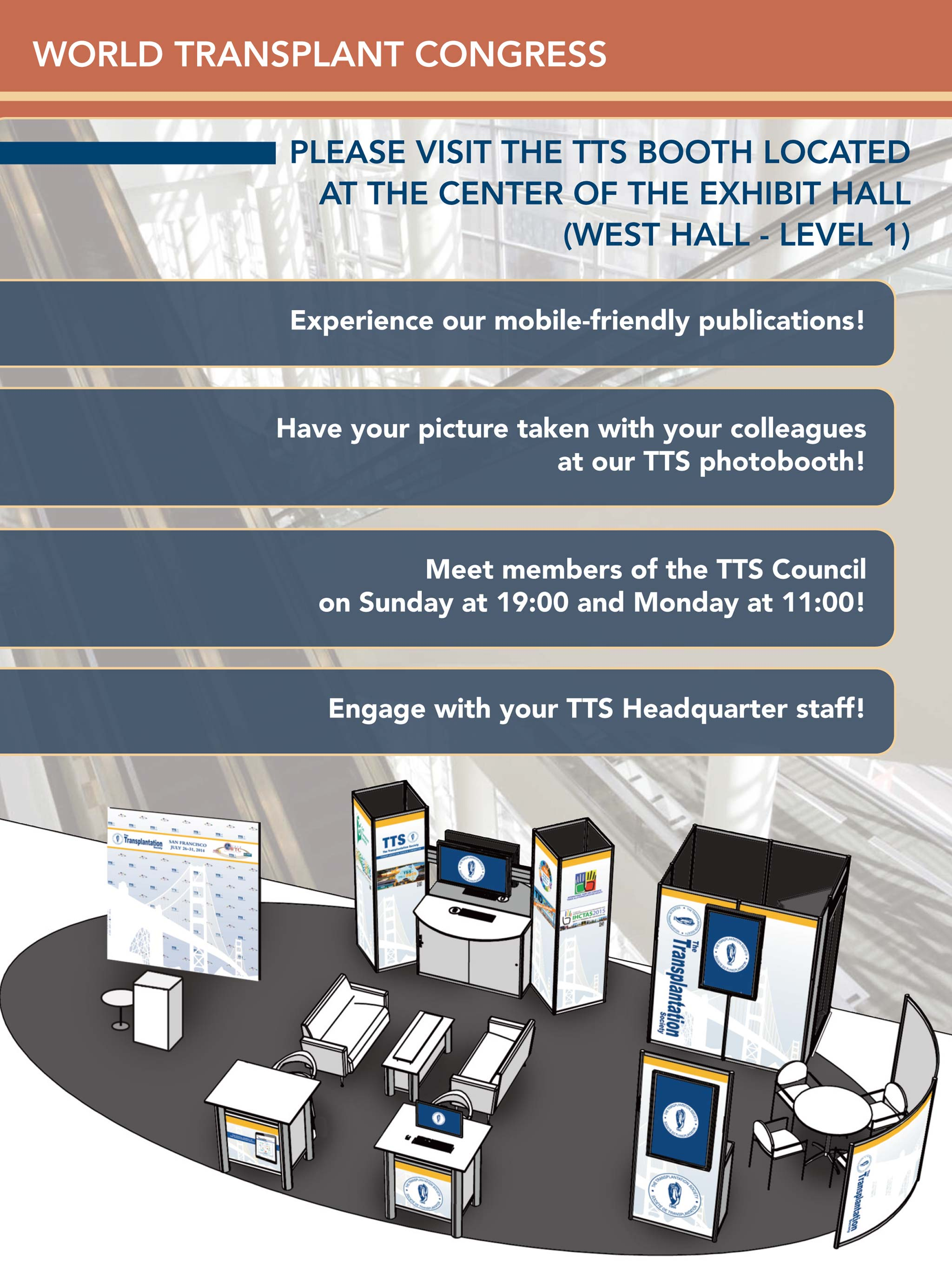 PLEASE VISIT THE TTS BOOTH LOCATED AT THE CENTER OF THE EXHIBIT HALL (WEST HALL - LEVEL 1)